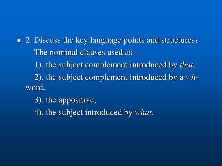 2. Discuss the key language points and structures