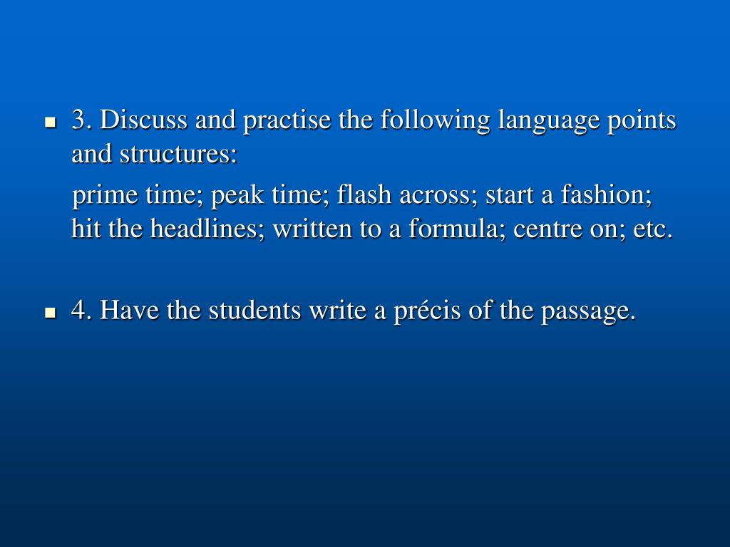 3. Discuss and practise the following language points and structures: