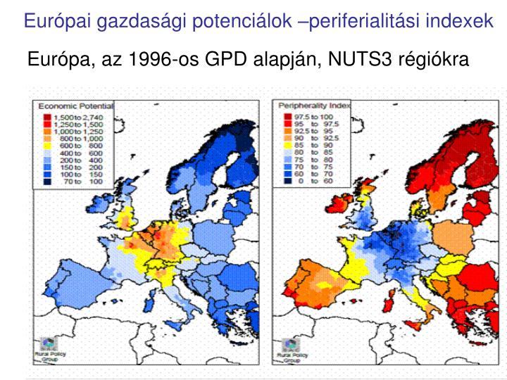 Európai gazdasági potenciálok –periferialitási indexek