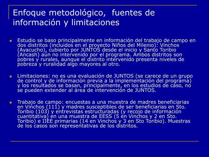 Enfoque metodológico,  fuentes de información y limitaciones