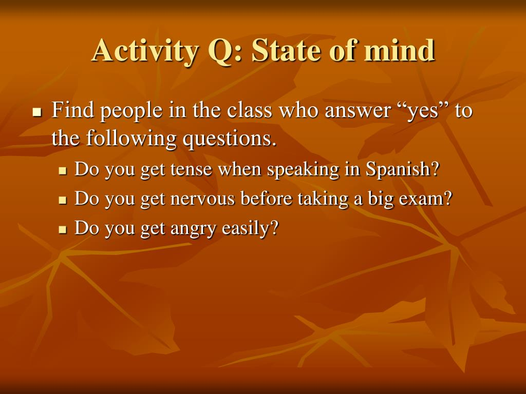 Activity Q: State of mind