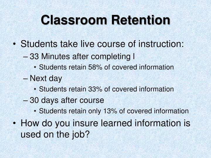 Classroom Retention