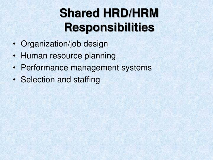 Shared HRD/HRM Responsibilities