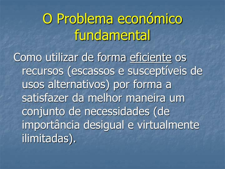 O Problema económico fundamental