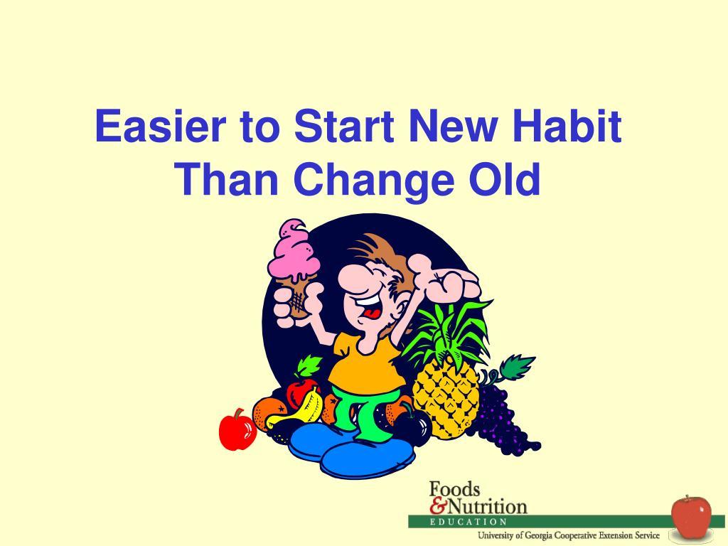 Easier to Start New Habit