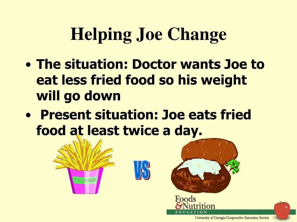 Helping Joe Change