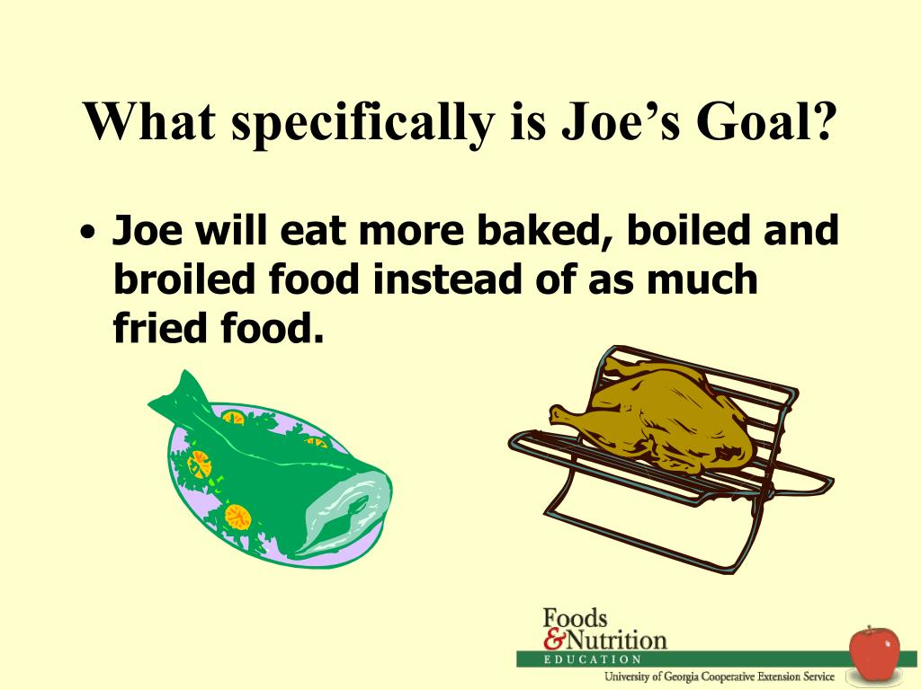 What specifically is Joe's Goal?