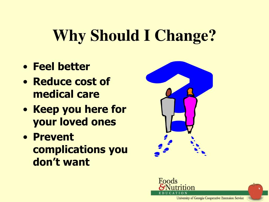 Why Should I Change?