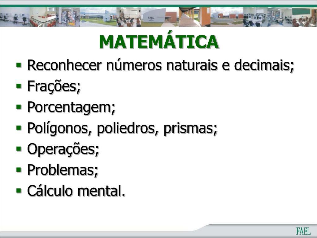 Reconhecer números naturais e decimais;