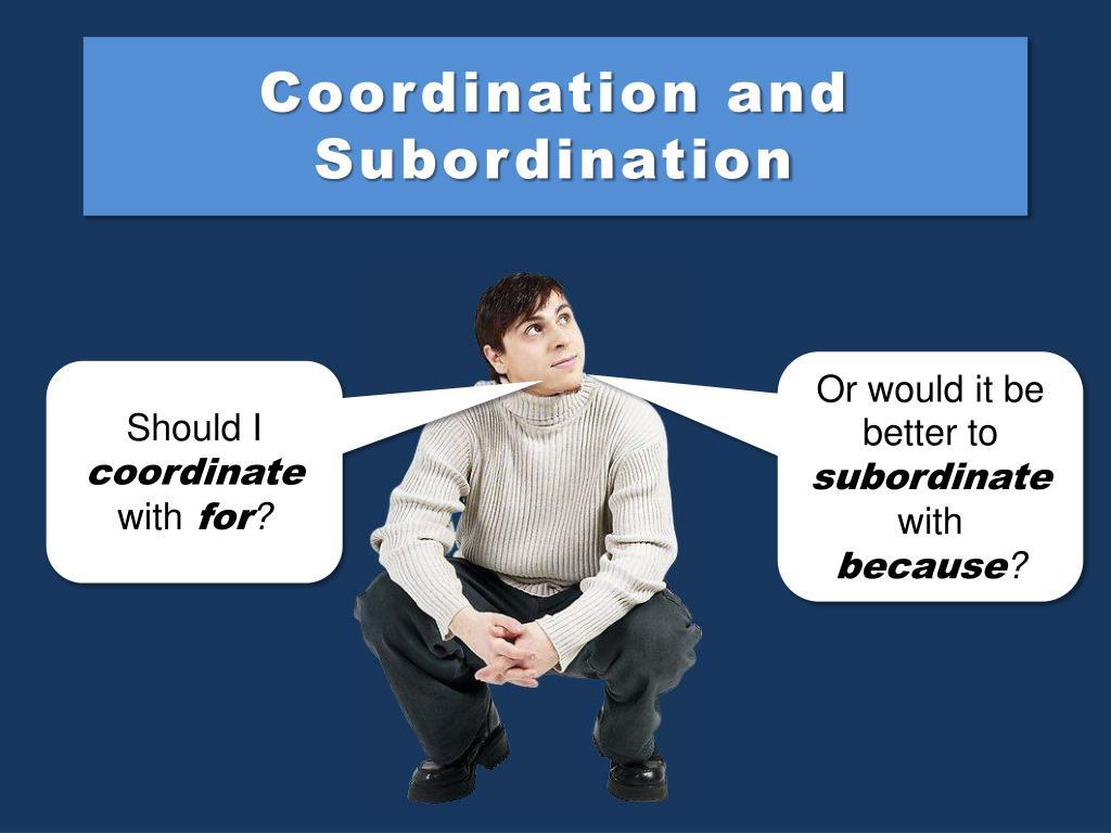Coordination and Subordination
