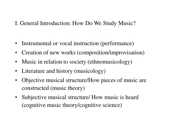 I general introduction how do we study music