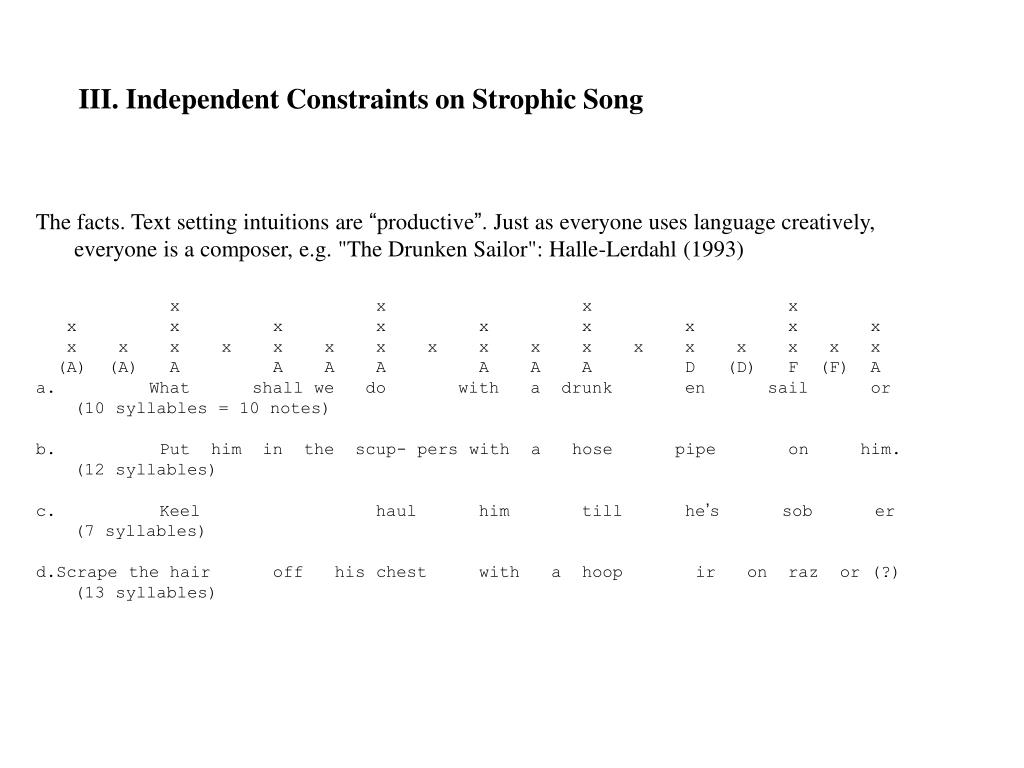 III. Independent Constraints on Strophic Song