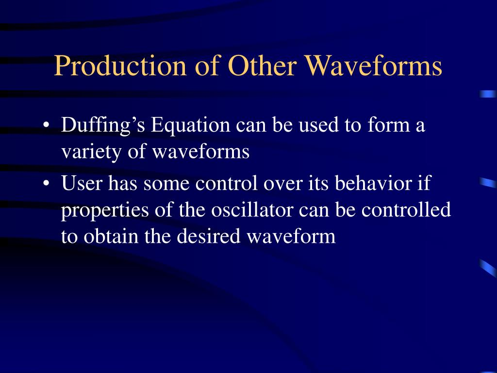 Production of Other Waveforms