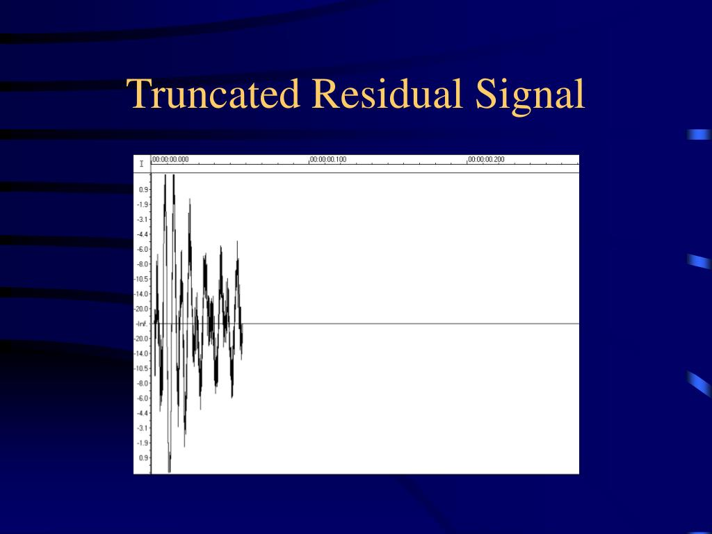Truncated Residual Signal