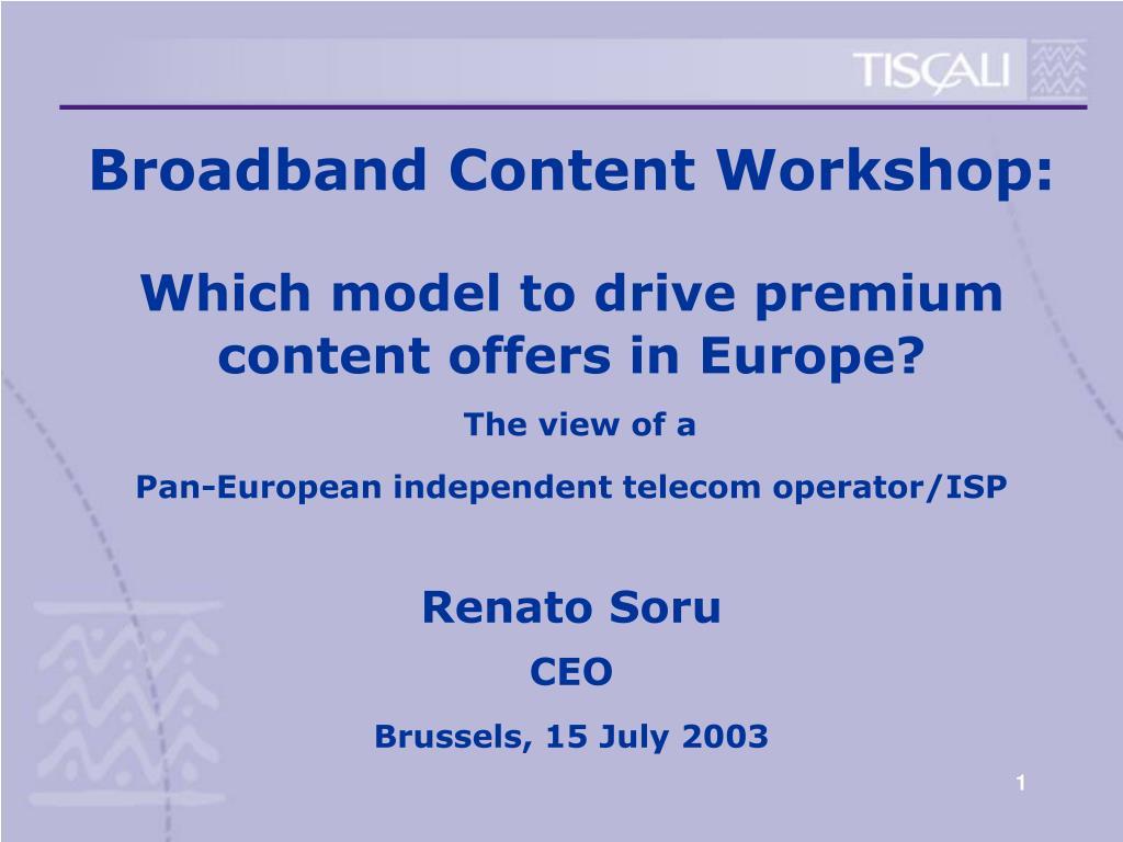 Broadband Content Workshop: