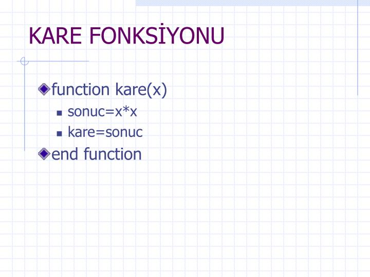 KARE FONKSİYONU