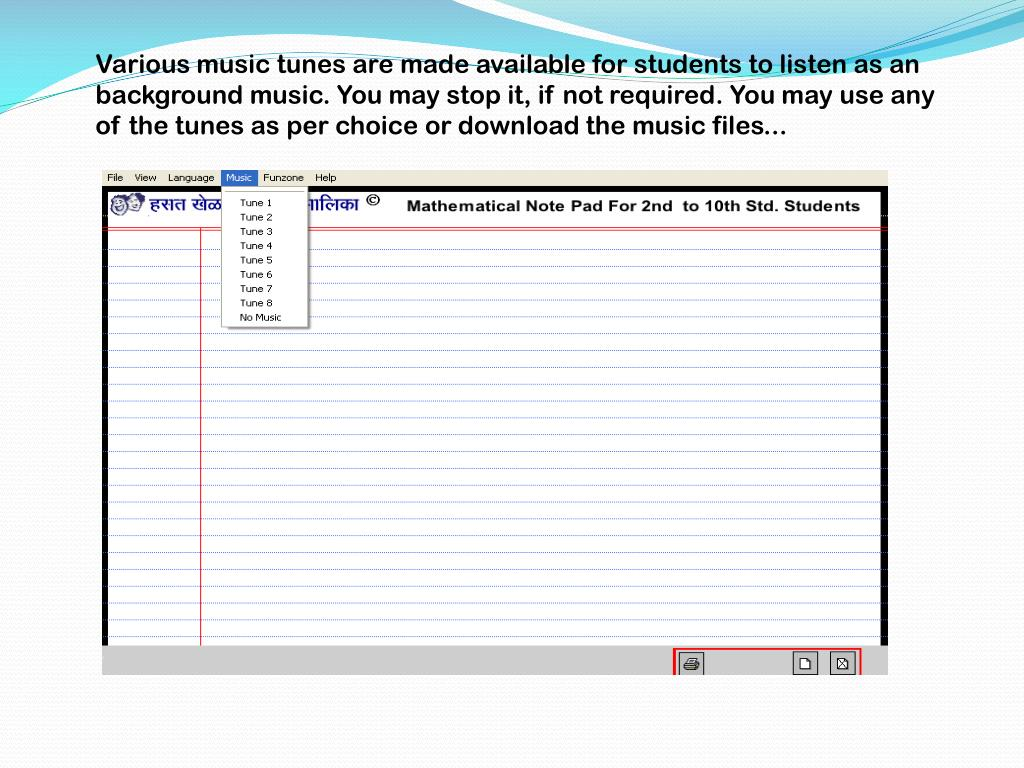 Various music tunes are made available for students to listen as an  background music. You may stop it, if not required. You may use any of the tunes as per choice or download the music files...