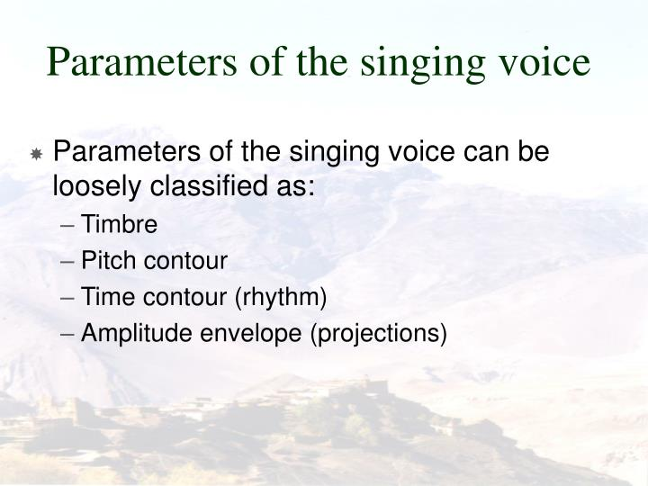 Parameters of the singing voice