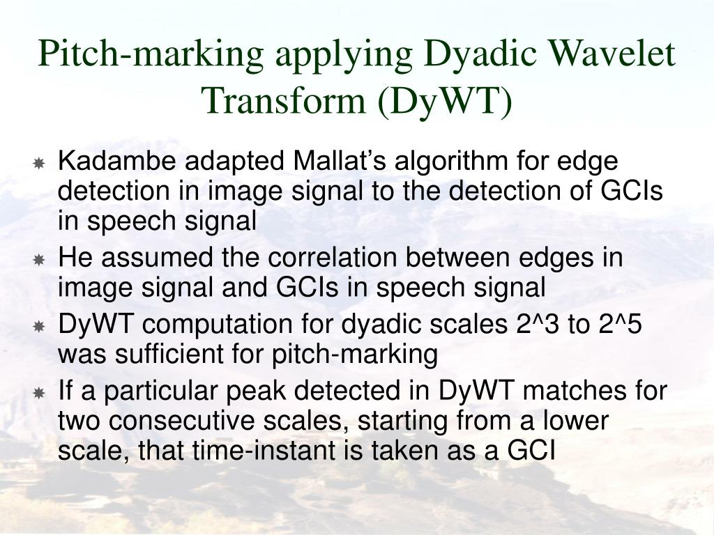 Pitch-marking applying Dyadic Wavelet Transform (DyWT)