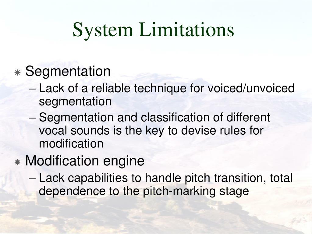 System Limitations