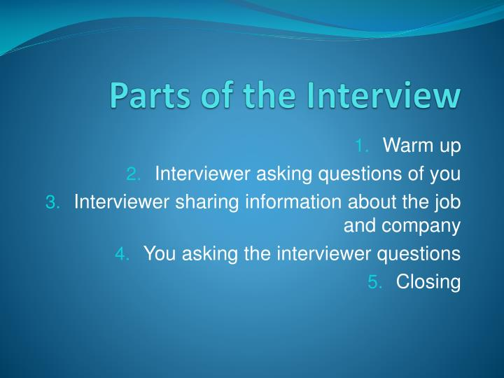 Parts of the Interview