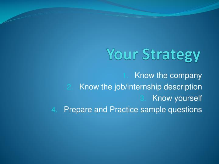 Your strategy