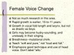 female voice change