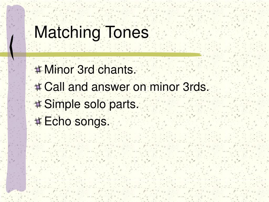 Matching Tones