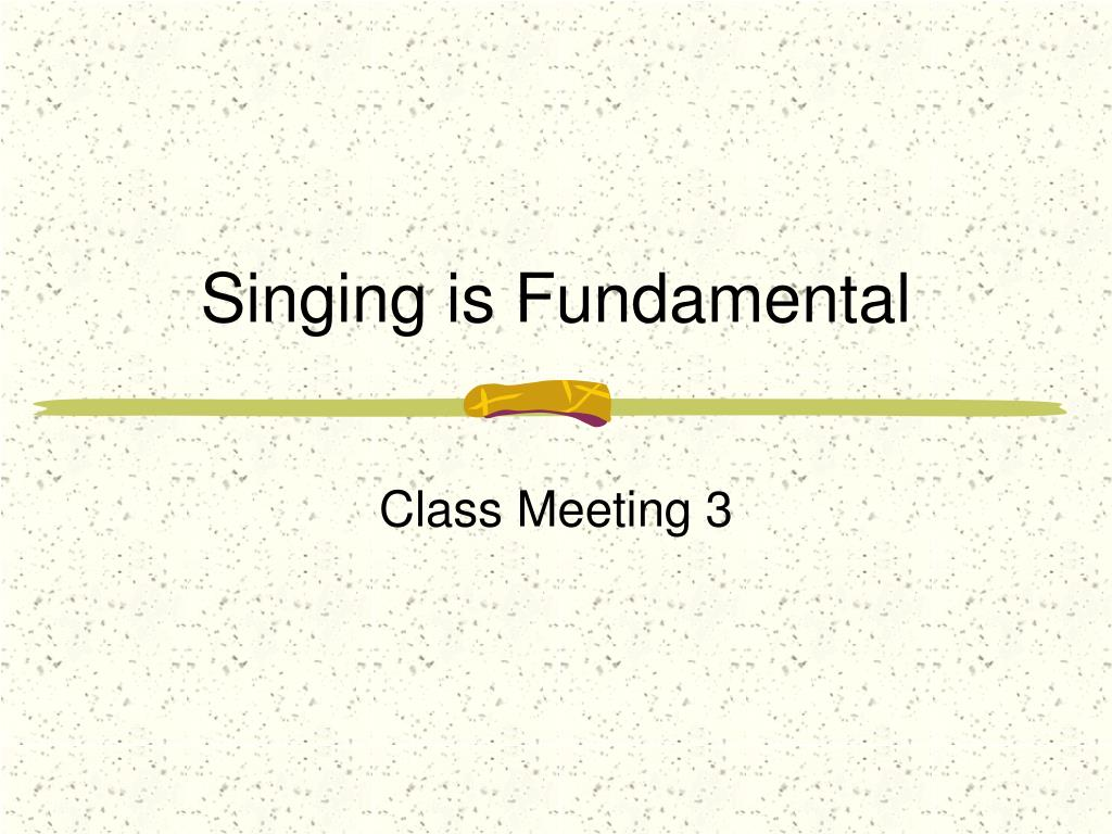 singing is fundamental