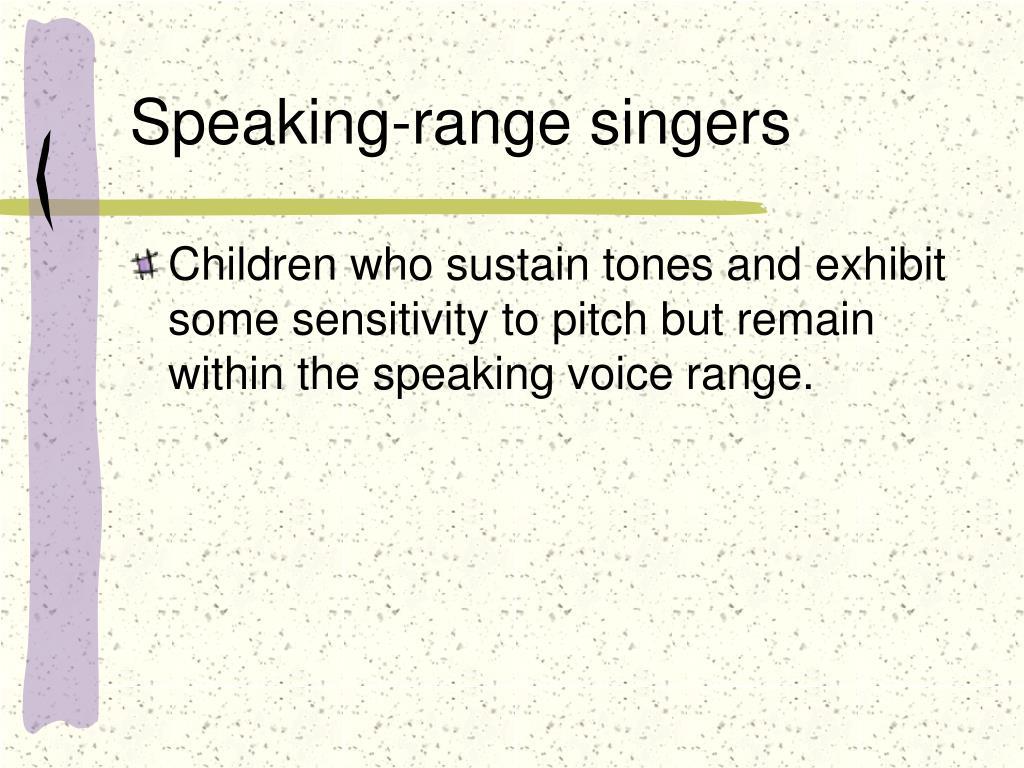 Speaking-range singers