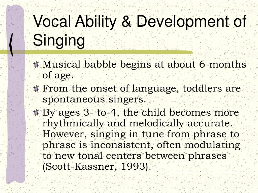 Vocal Ability & Development of Singing