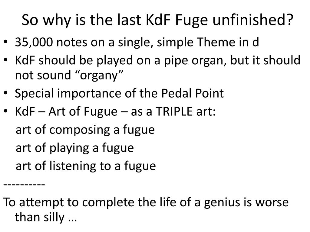 So why is the last KdF Fuge unfinished?