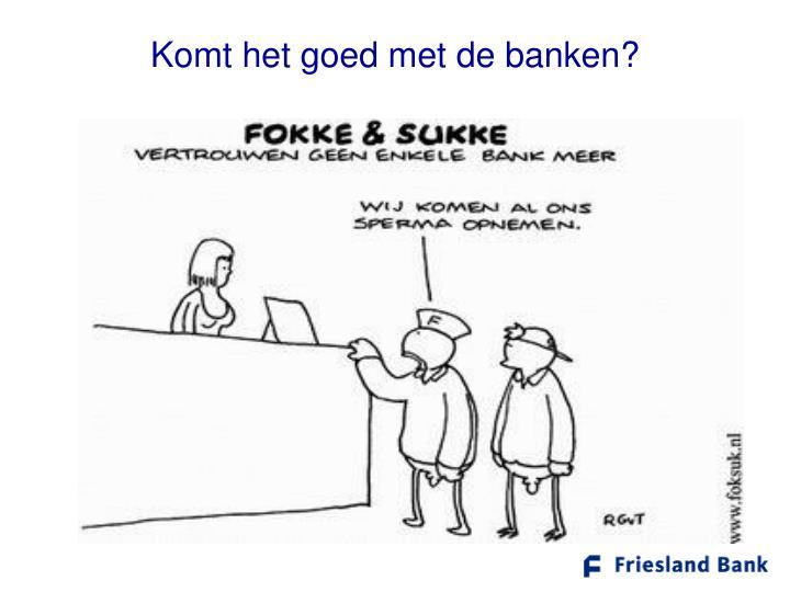 Komt het goed met de banken?