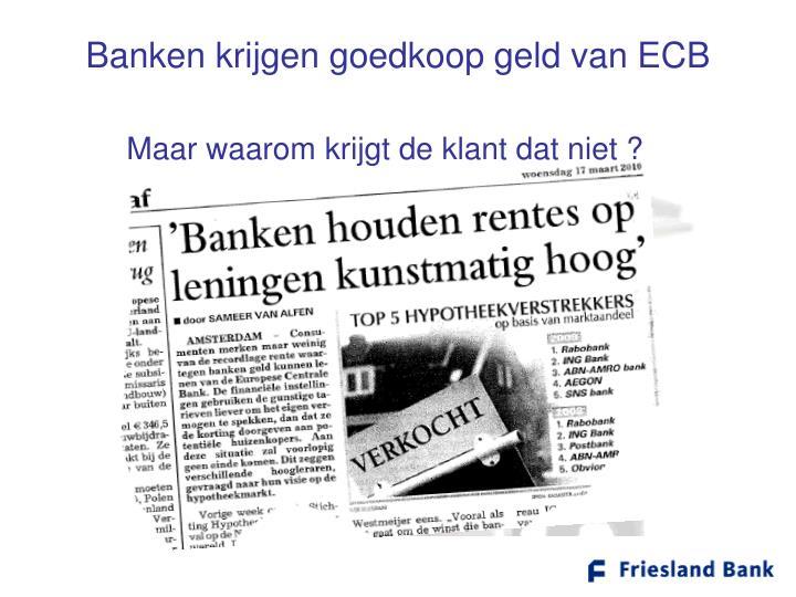 Banken krijgen goedkoop geld van ECB