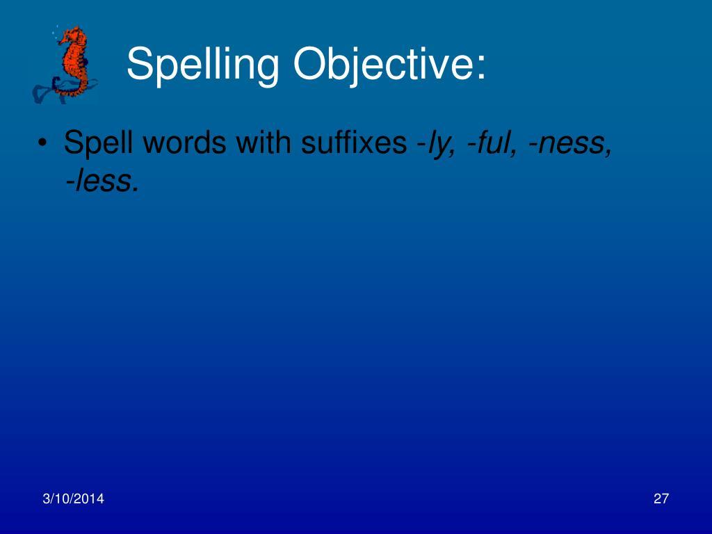 Spelling Objective: