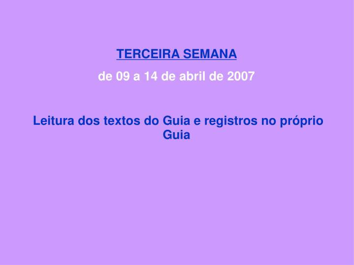 TERCEIRA SEMANA