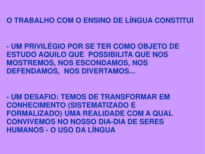O TRABALHO COM O ENSINO DE LNGUA CONSTITUI
