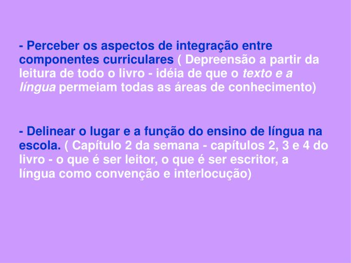 - Perceber os aspectos de integrao entre componentes curriculares
