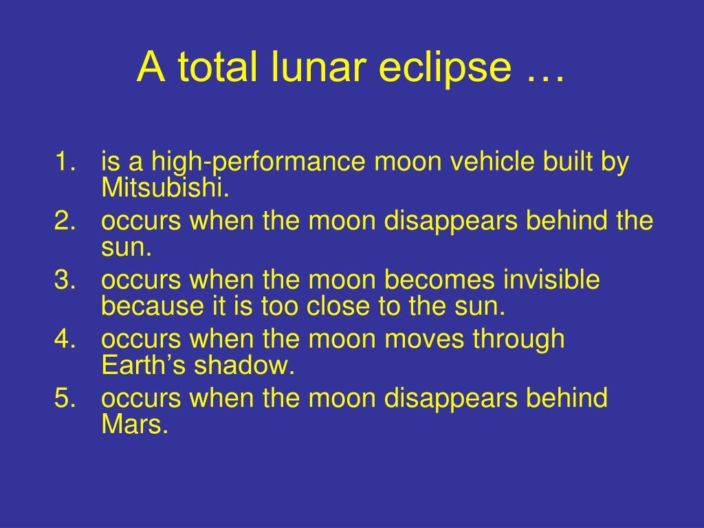 A total lunar eclipse …