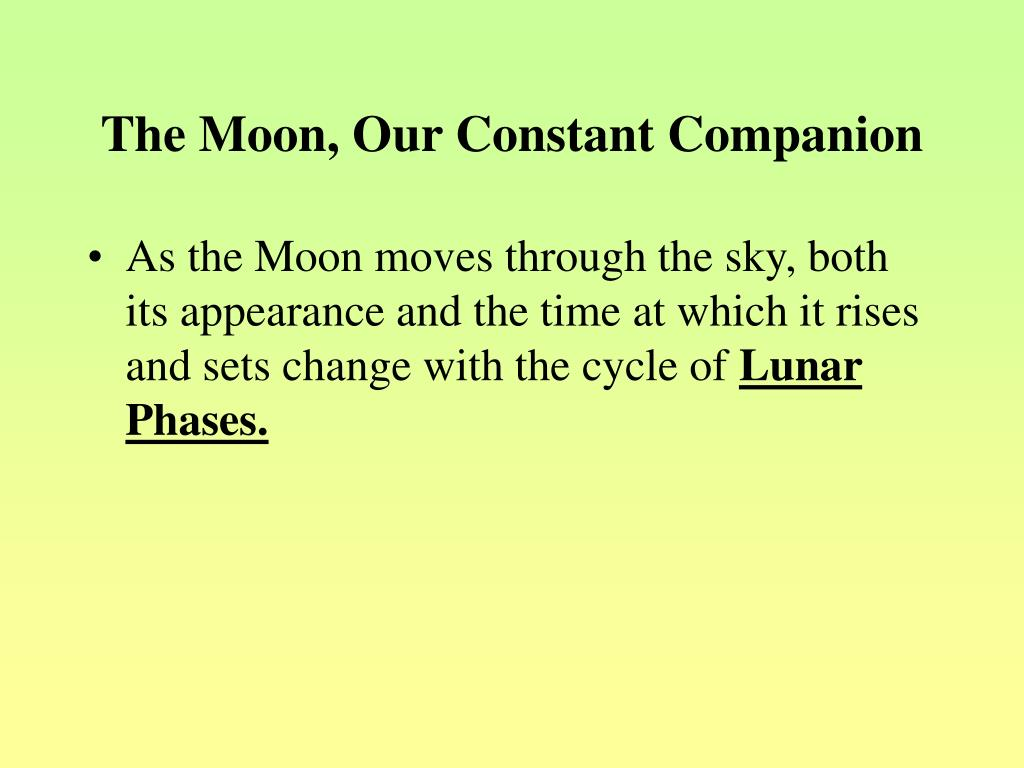 The Moon, Our Constant Companion