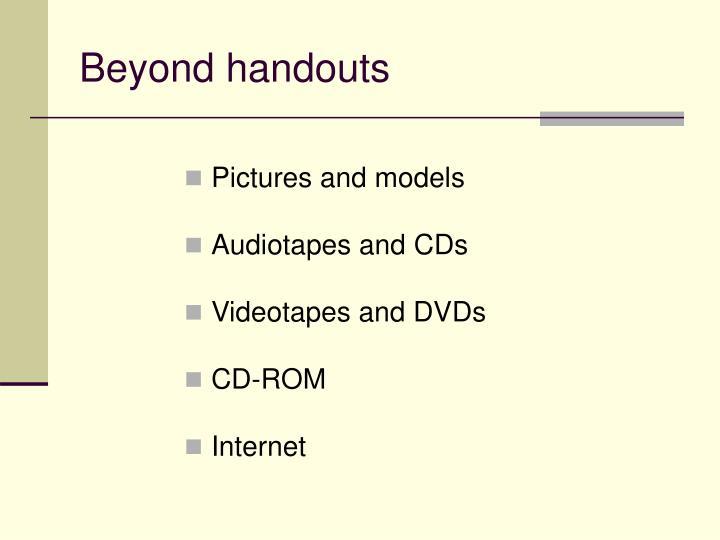 Beyond handouts