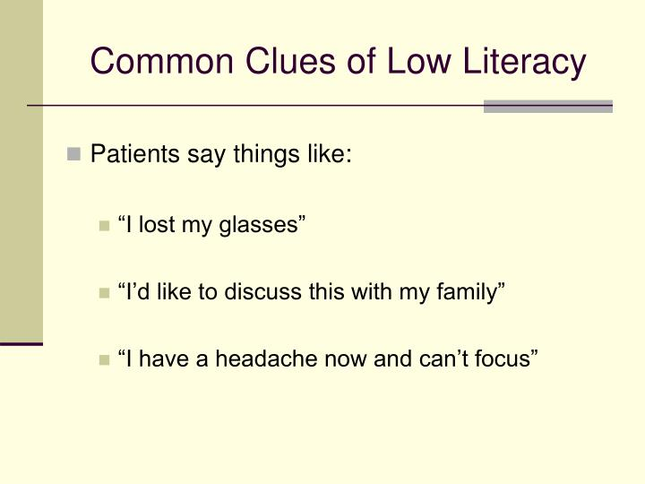 Common Clues of Low Literacy