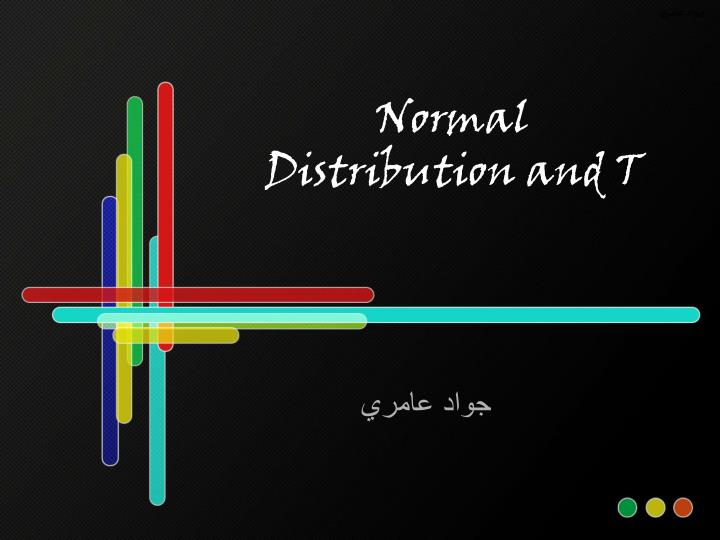 Normal distribution and t