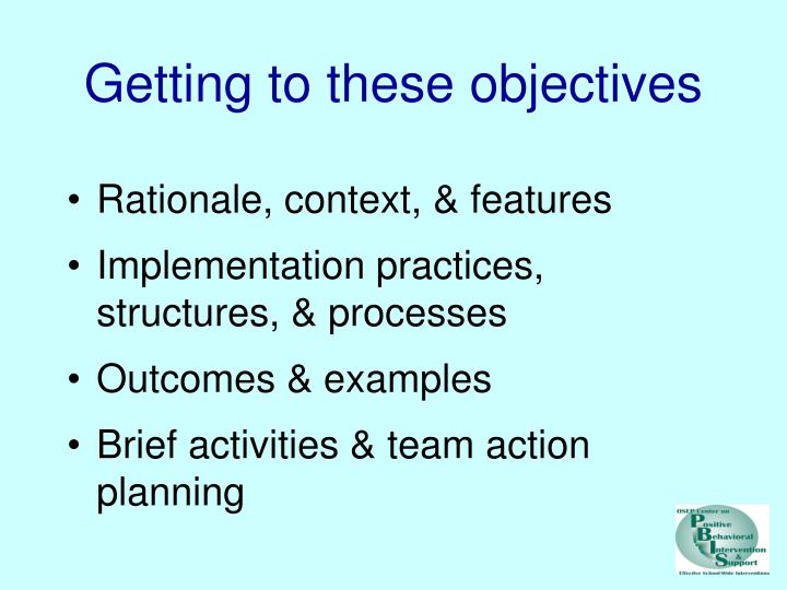 Getting to these objectives