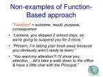 non examples of function based approach