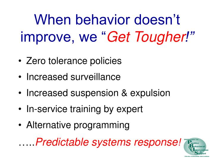 When behavior doesn't improve, we ""