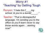worry 1 teaching by getting tough