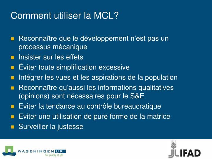 Comment utiliser la MCL?