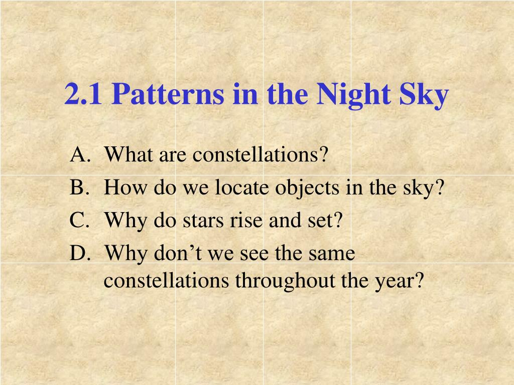 2.1 Patterns in the Night Sky
