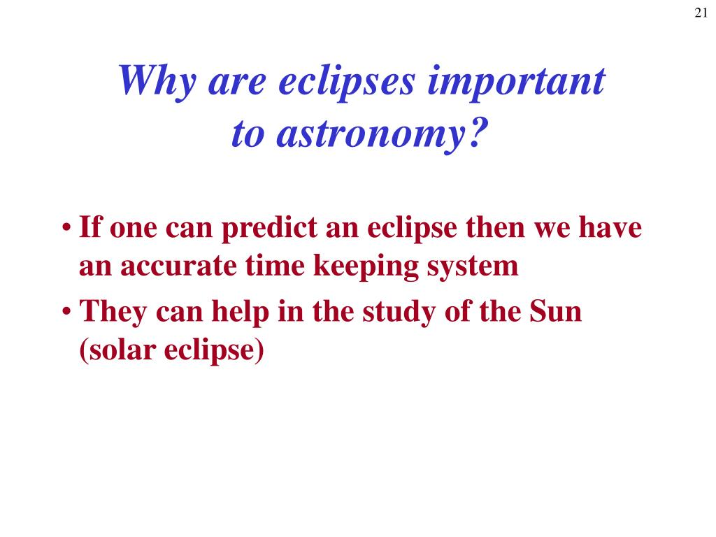 Why are eclipses important to astronomy?